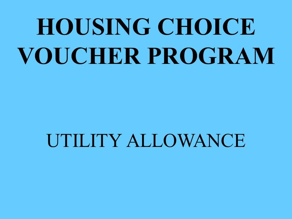 HOUSING CHOICE VOUCHER PROGRAM UTILITY ALLOWANCE
