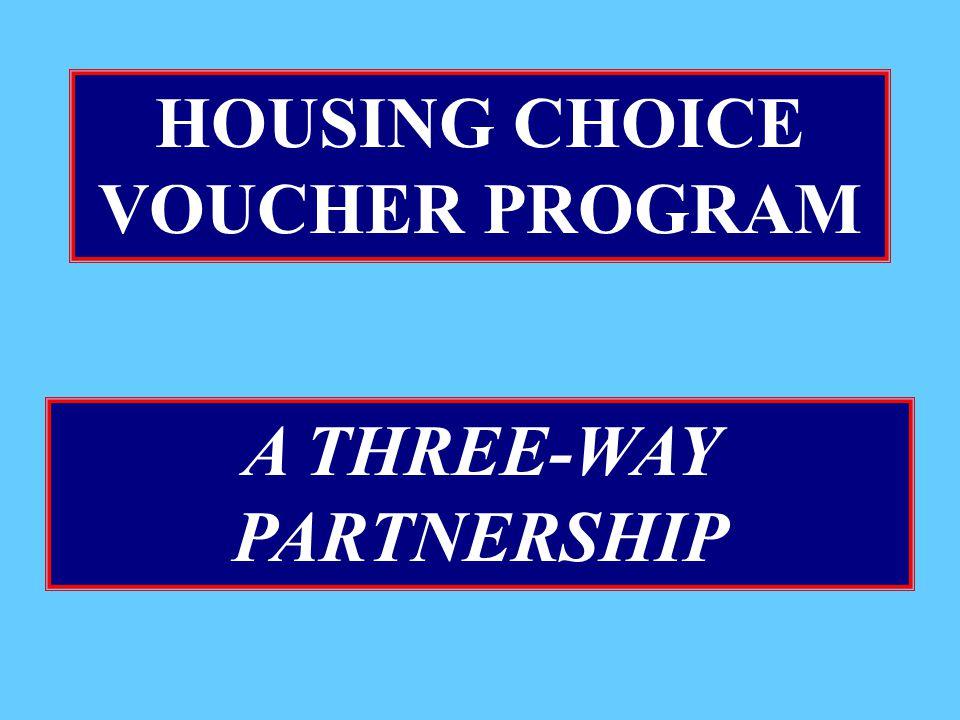 HOUSING CHOICE VOUCHER PROGRAM A THREE-WAY PARTNERSHIP