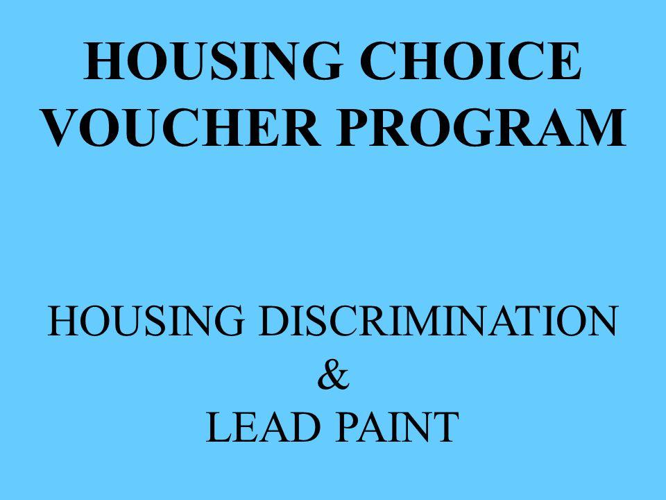 HOUSING CHOICE VOUCHER PROGRAM HOUSING DISCRIMINATION & LEAD PAINT