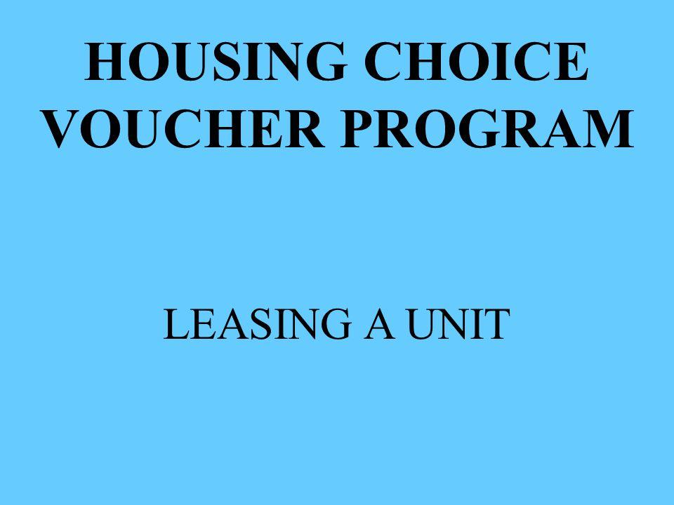 HOUSING CHOICE VOUCHER PROGRAM LEASING A UNIT