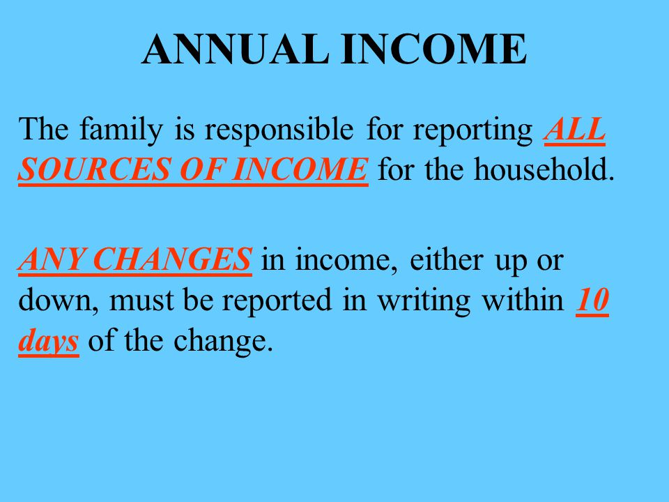 ANNUAL INCOME The family is responsible for reporting ALL SOURCES OF INCOME for the household.