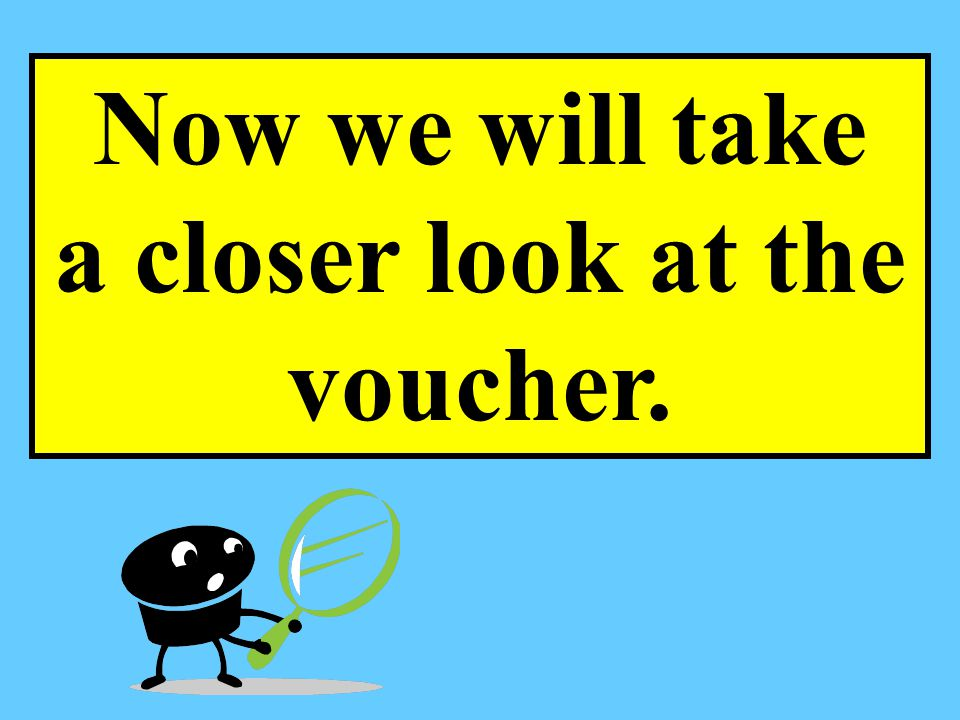 Now we will take a closer look at the voucher.