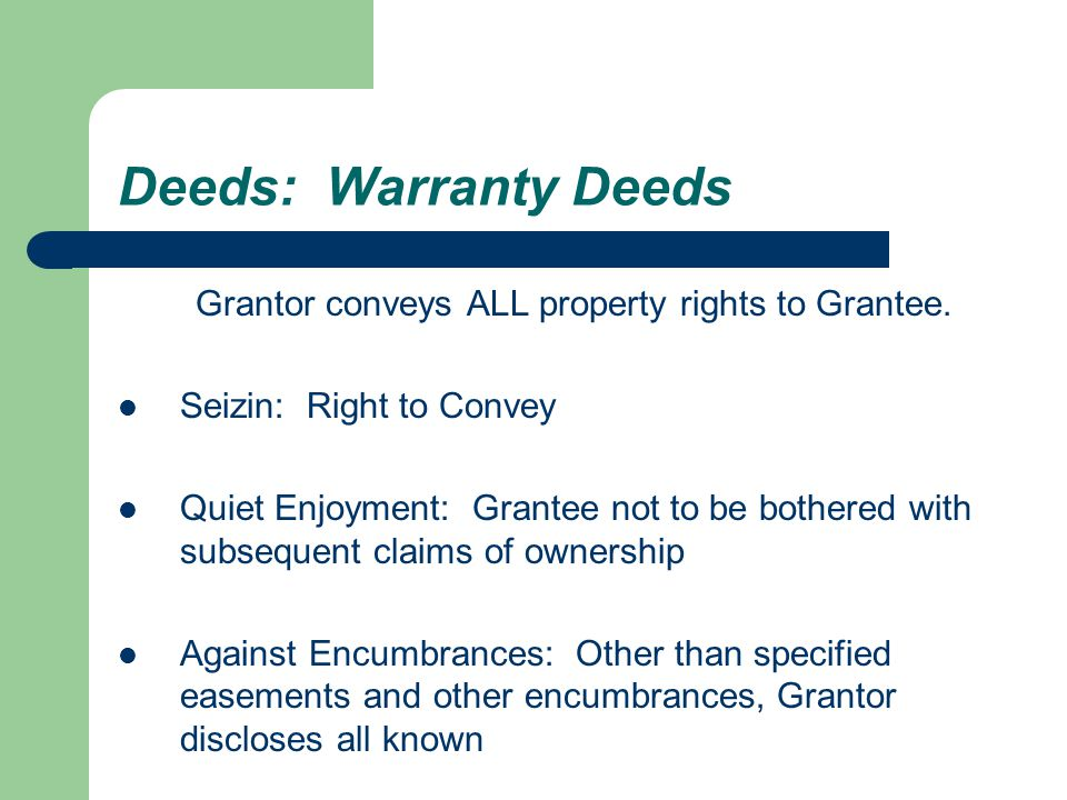 Deeds: Warranty Deeds Grantor conveys ALL property rights to Grantee.
