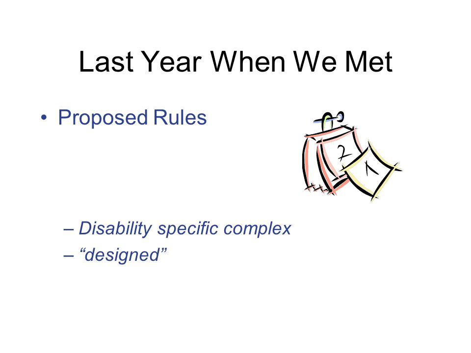 Final Rules Disability specific complex – that phrase was replaced with any other setting that has the effect of isolating individuals receiving Medicaid HCBS from the broader community of individuals not receiving Medicaid HCBS …
