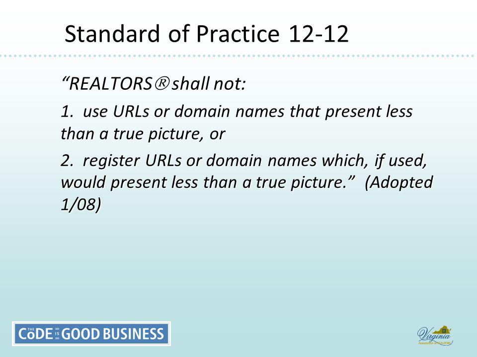 Standard of Practice 12-12 Standard of Practice 12-12 REALTORS  shall not: 1.