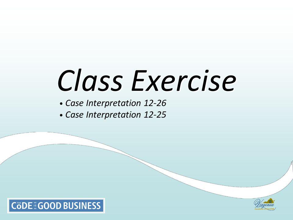 Case Interpretation 12-26 Case Interpretation 12-25 Class Exercise