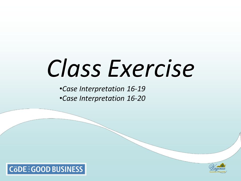 Case Interpretation 16-19 Case Interpretation 16-20 Class Exercise
