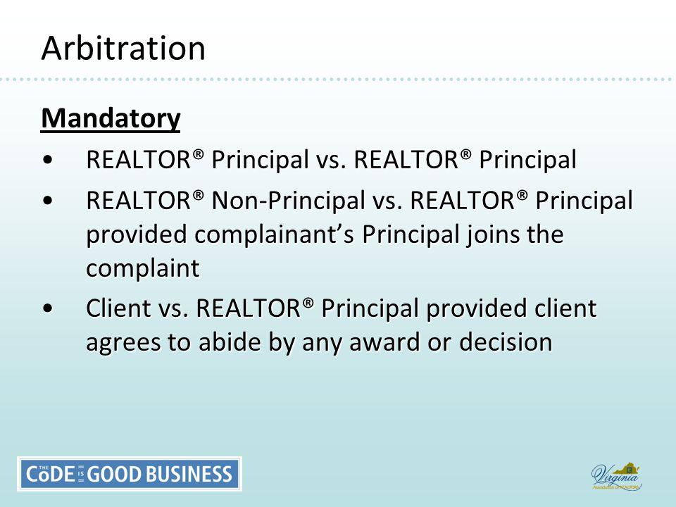 Arbitration Mandatory REALTOR® Principal vs. REALTOR® PrincipalREALTOR® Principal vs.