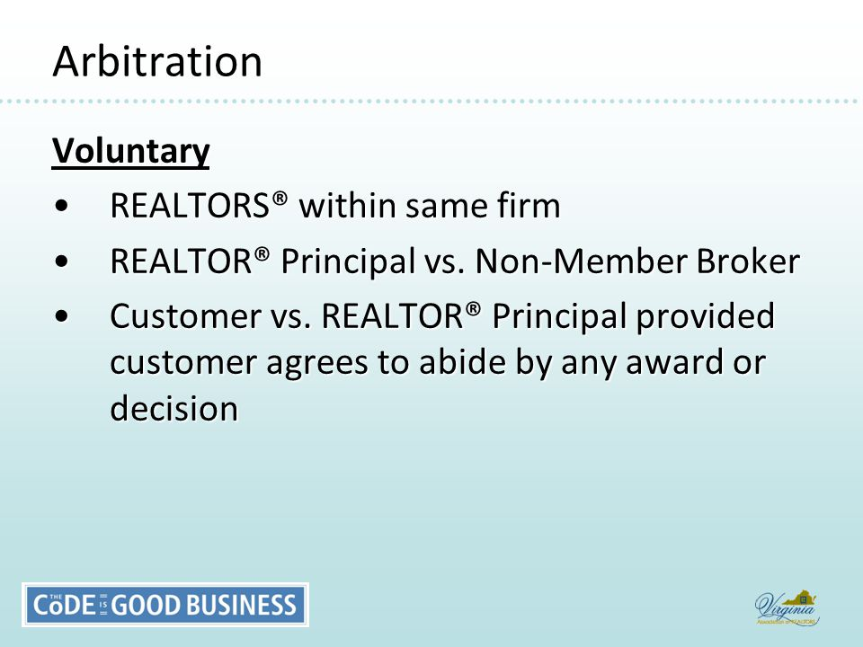 Arbitration Voluntary REALTORS® within same firmREALTORS® within same firm REALTOR® Principal vs.