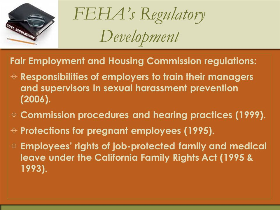 FEHA's Legislative Development  Prudence Kay Poppink Act in 2000 amended the FEHA's disability protections, reaffirmed and strengthened California's