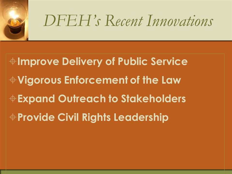 Jurisdiction  The DFEH enforces the Fair Employment and Housing Act (FEHA), Unruh Civil Rights Act, and Ralph Act.