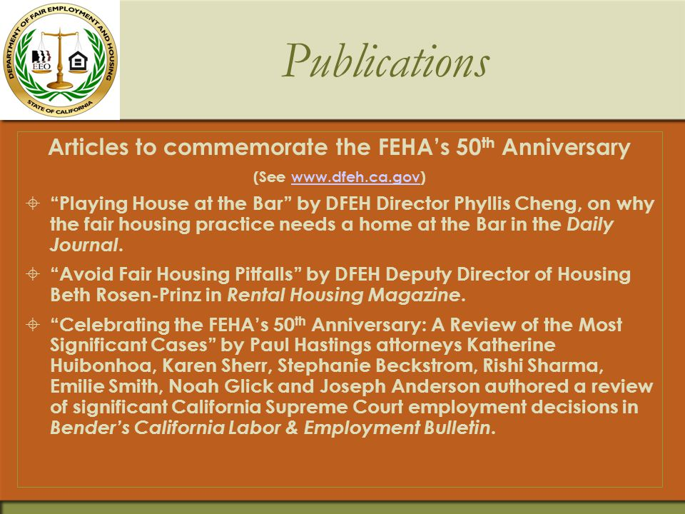 The 50 th Celebration: Collaboration  Year-long plans to celebrate this historic marker for the FEHA  In collaboration with stakeholders, sponsor ev