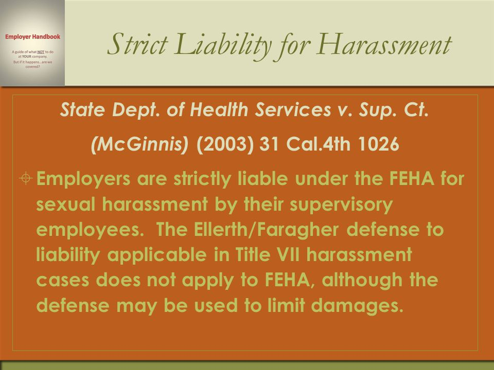 Hostile Work Environment Miller v. Dept. of Corrections (2005) 36 Cal. 4th 446  An employee may establish sexual harassment under the FEHA by demonst