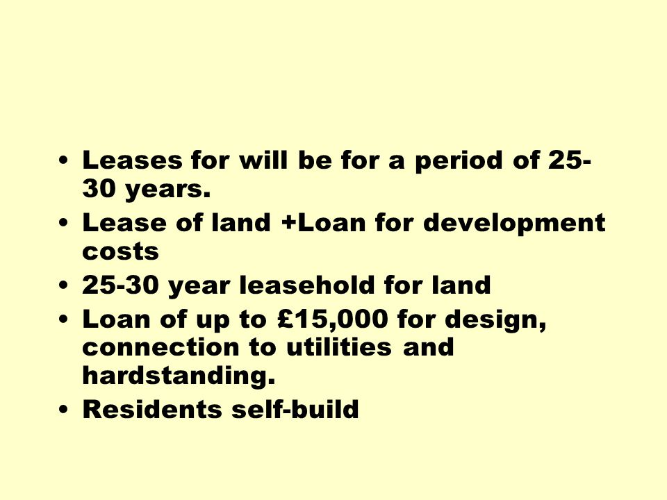 Leases for will be for a period of 25- 30 years.