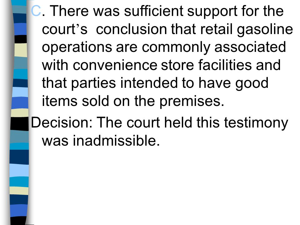 C. There was sufficient support for the court ' s conclusion that retail gasoline operations are commonly associated with convenience store facilities