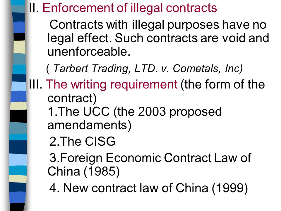 II. Enforcement of illegal contracts Contracts with illegal purposes have no legal effect.
