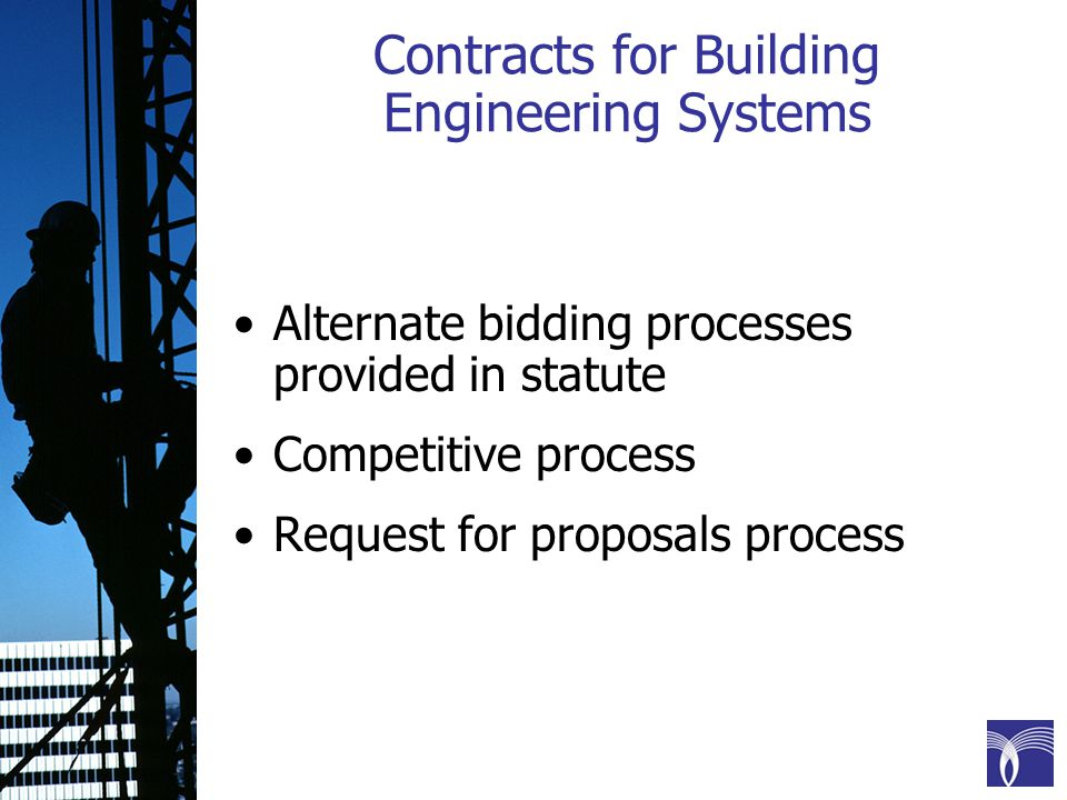 Contracts for Building Engineering Systems Alternate bidding processes provided in statute Competitive process Request for proposals process