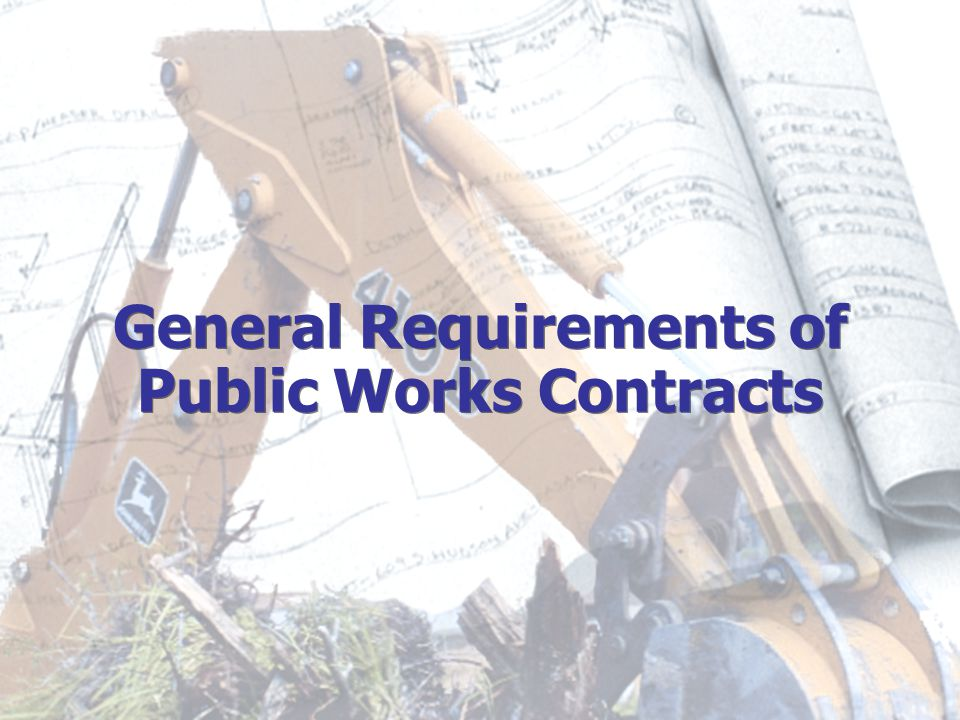 General Requirements of Public Works Contracts