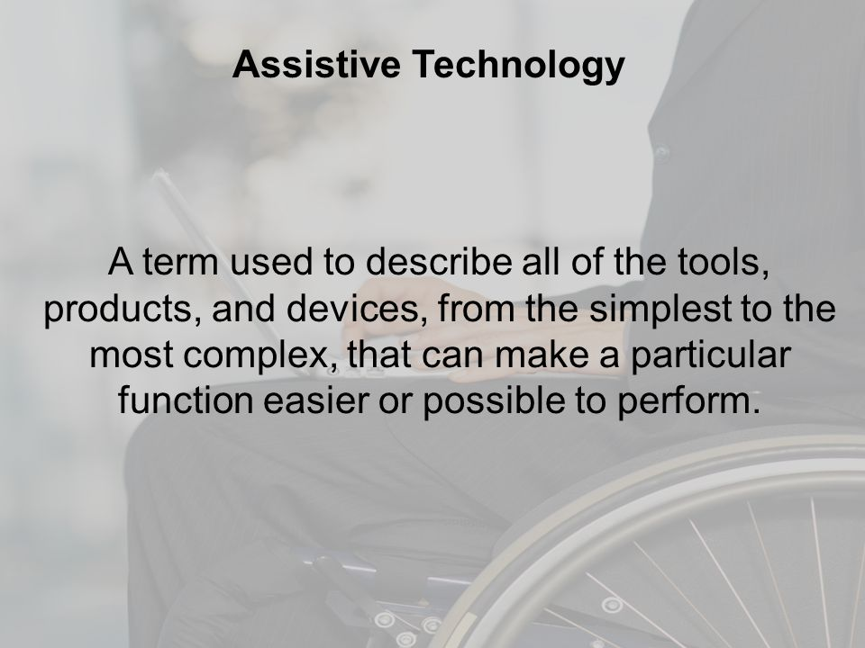 A term used to describe all of the tools, products, and devices, from the simplest to the most complex, that can make a particular function easier or possible to perform.