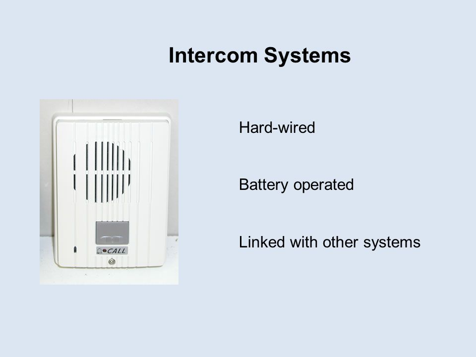 Intercom Systems Hard-wired Battery operated Linked with other systems