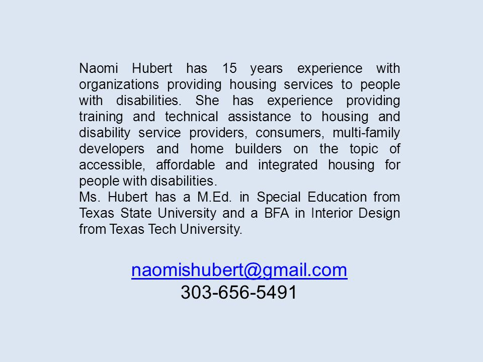 Naomi Hubert has 15 years experience with organizations providing housing services to people with disabilities.