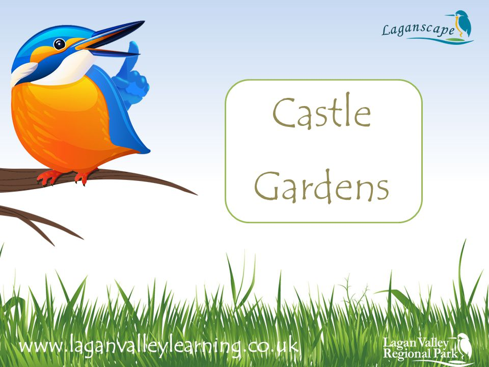 Castle Gardens www.laganvalleylearning.co.uk