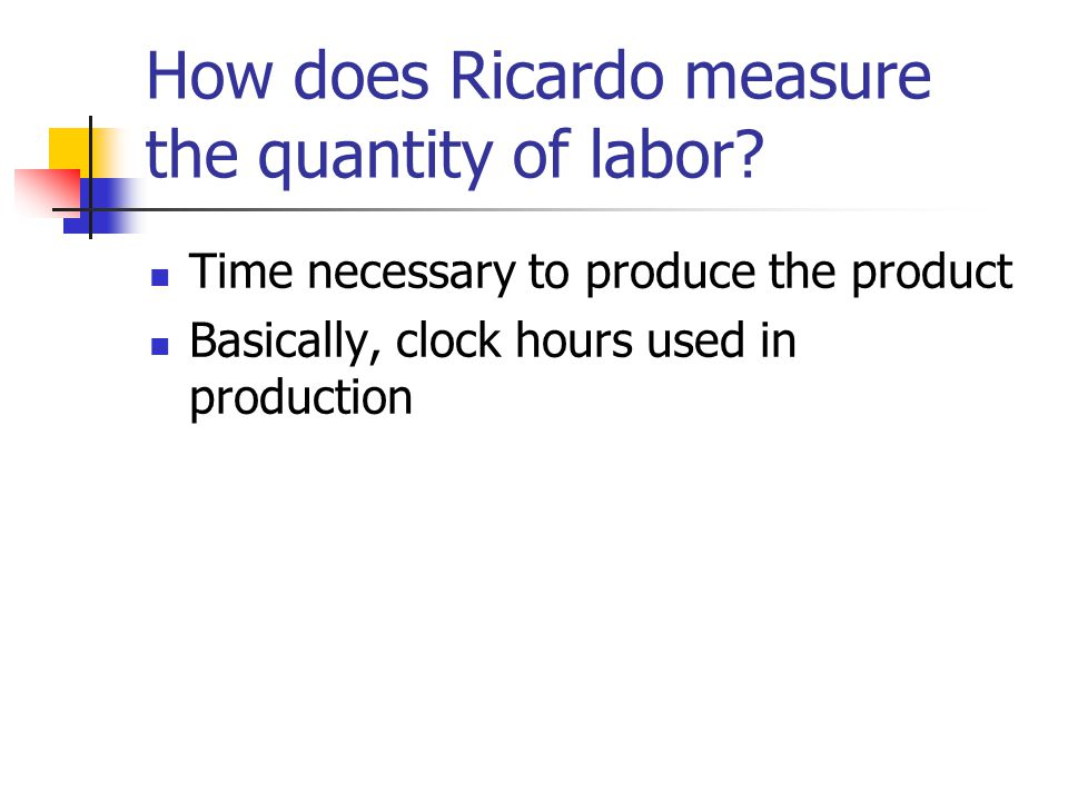 How does Ricardo measure the quantity of labor.