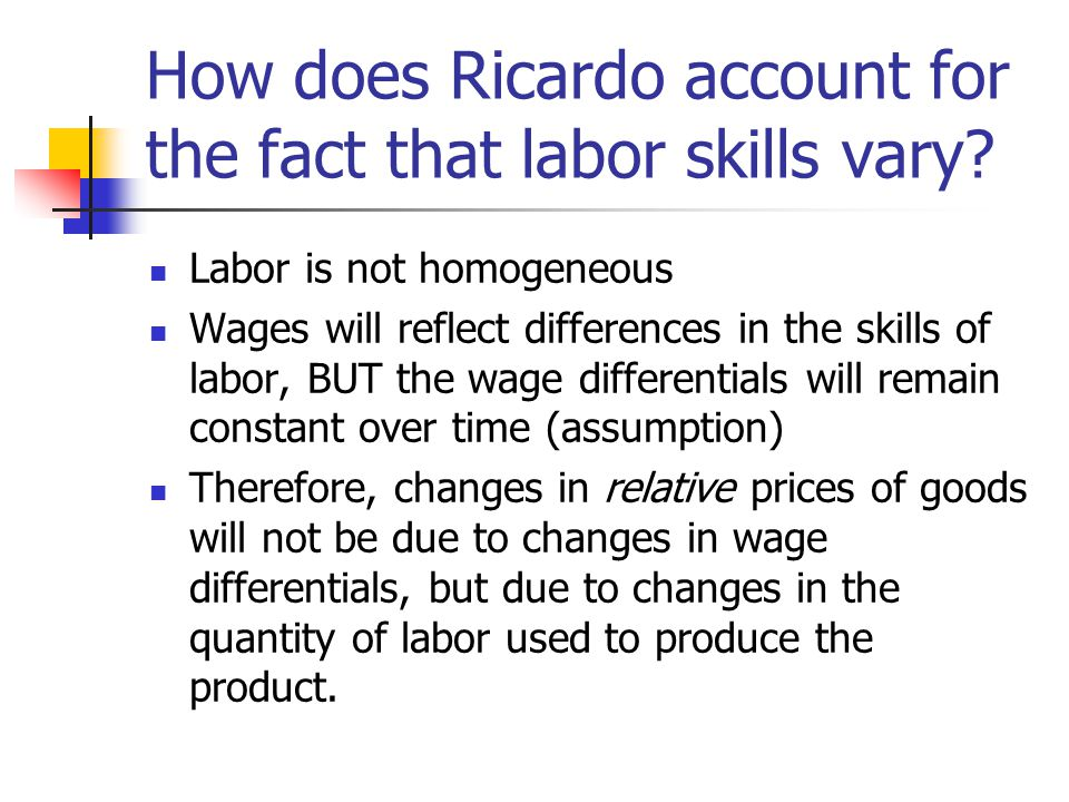 How does Ricardo account for the fact that labor skills vary.