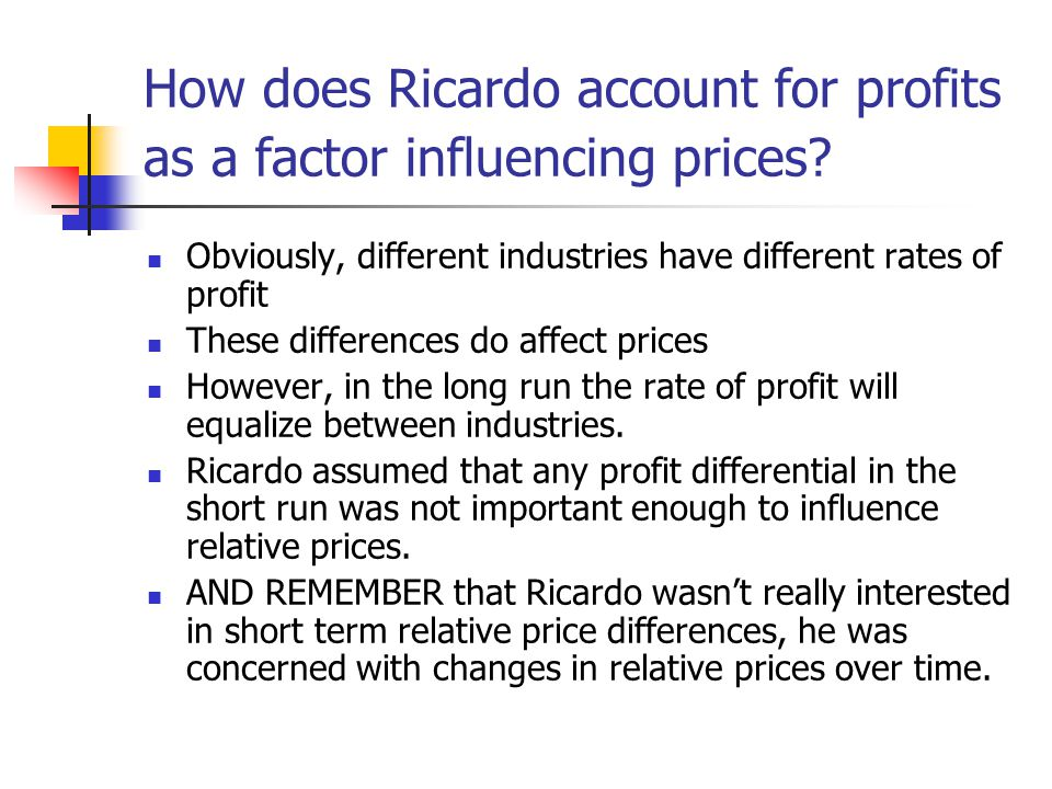 How does Ricardo account for profits as a factor influencing prices.
