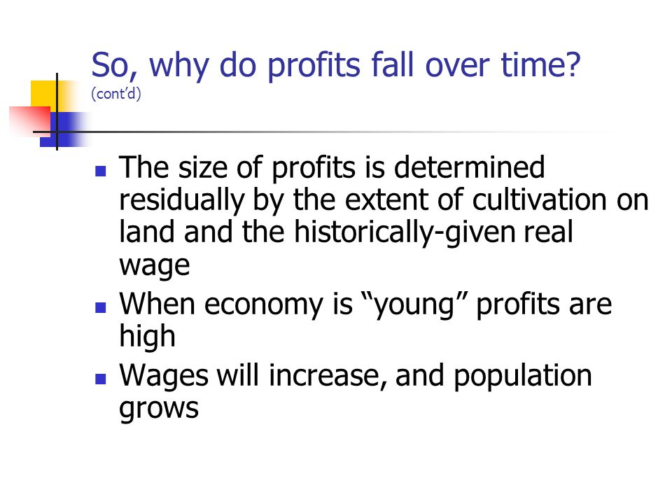 So, why do profits fall over time.
