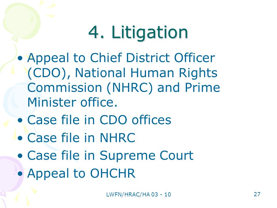4. Litigation Appeal to Chief District Officer (CDO), National Human Rights Commission (NHRC) and Prime Minister office. Case file in CDO offices Case