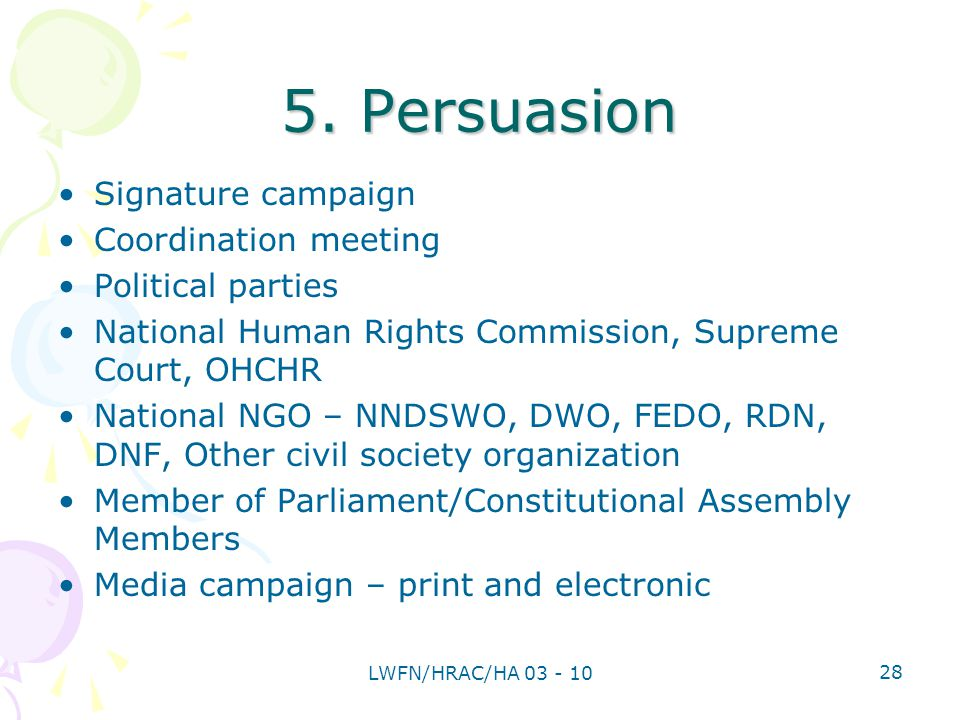 5. Persuasion Signature campaign Coordination meeting Political parties National Human Rights Commission, Supreme Court, OHCHR National NGO – NNDSWO,