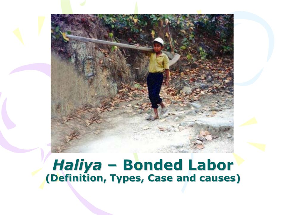 Haliya – Bonded Labor (Definition, Types, Case and causes)