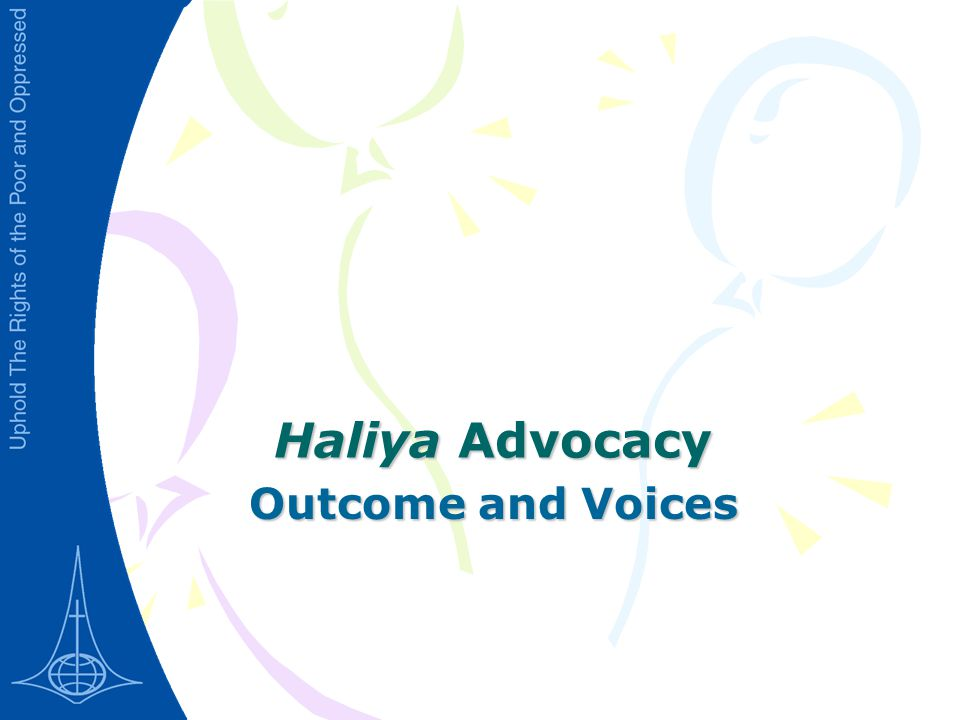 Haliya Advocacy Outcome and Voices