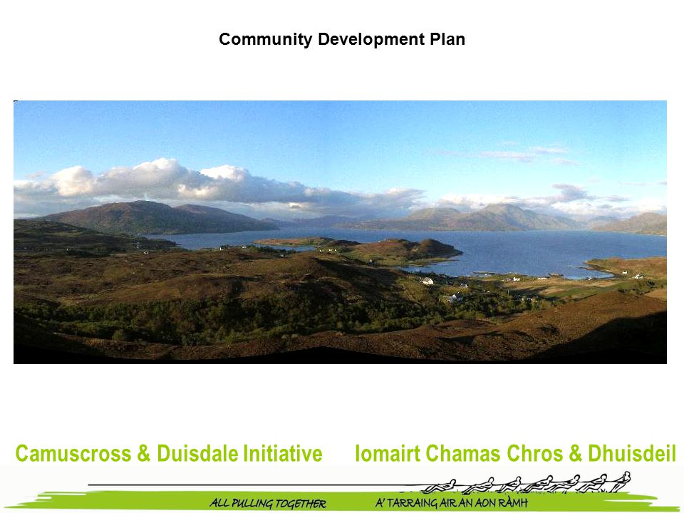 Camuscross & Duisdale Initiative Iomairt Chamas Chros & Dhuisdeil Community Development Plan