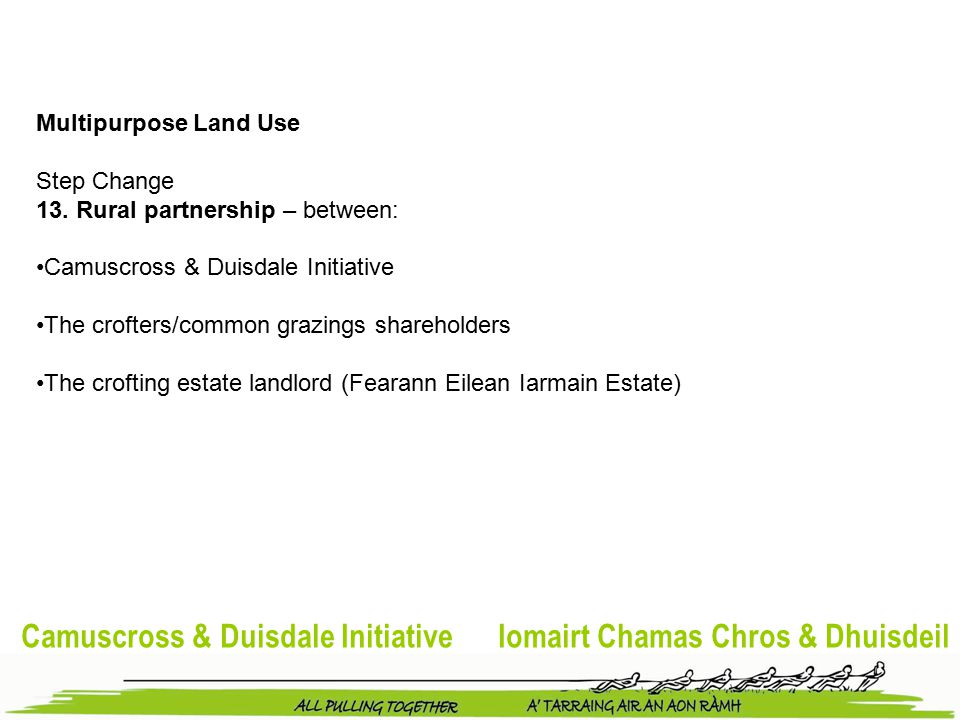 Camuscross & Duisdale Initiative Iomairt Chamas Chros & Dhuisdeil Multipurpose Land Use Step Change 13.
