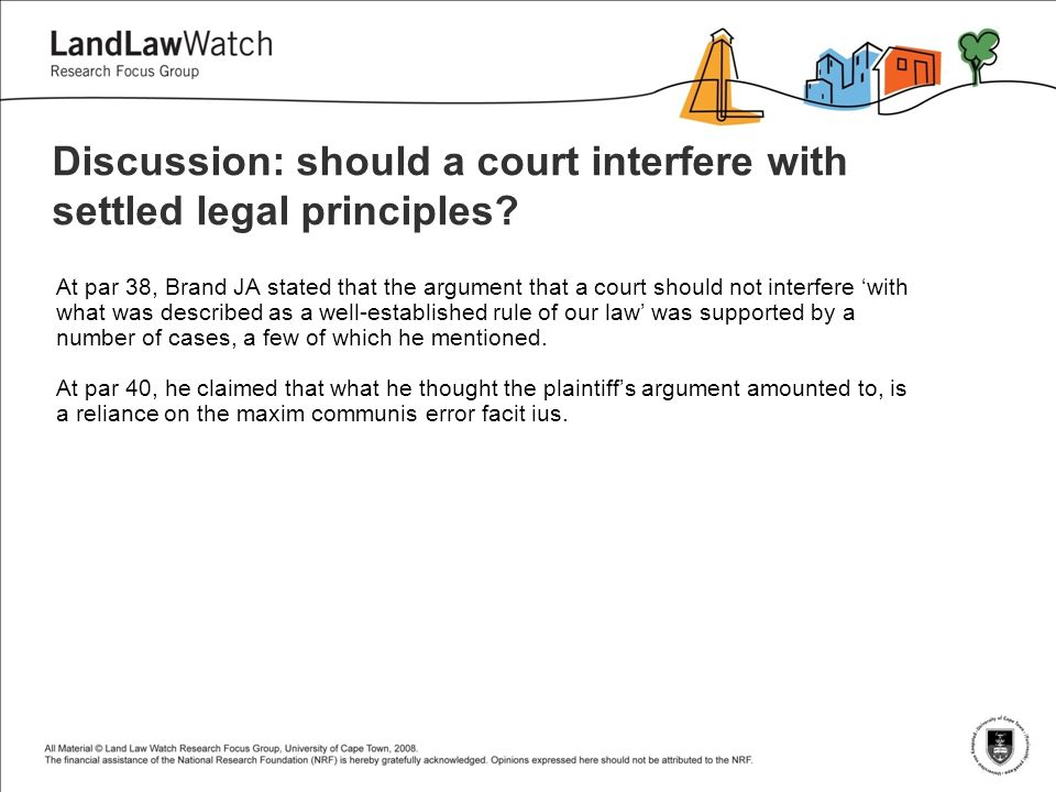Discussion: should a court interfere with settled legal principles.