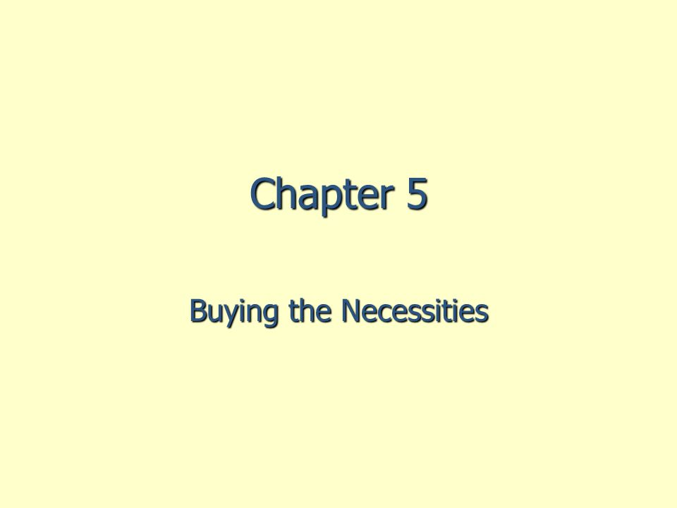 Chapter 5 Buying the Necessities