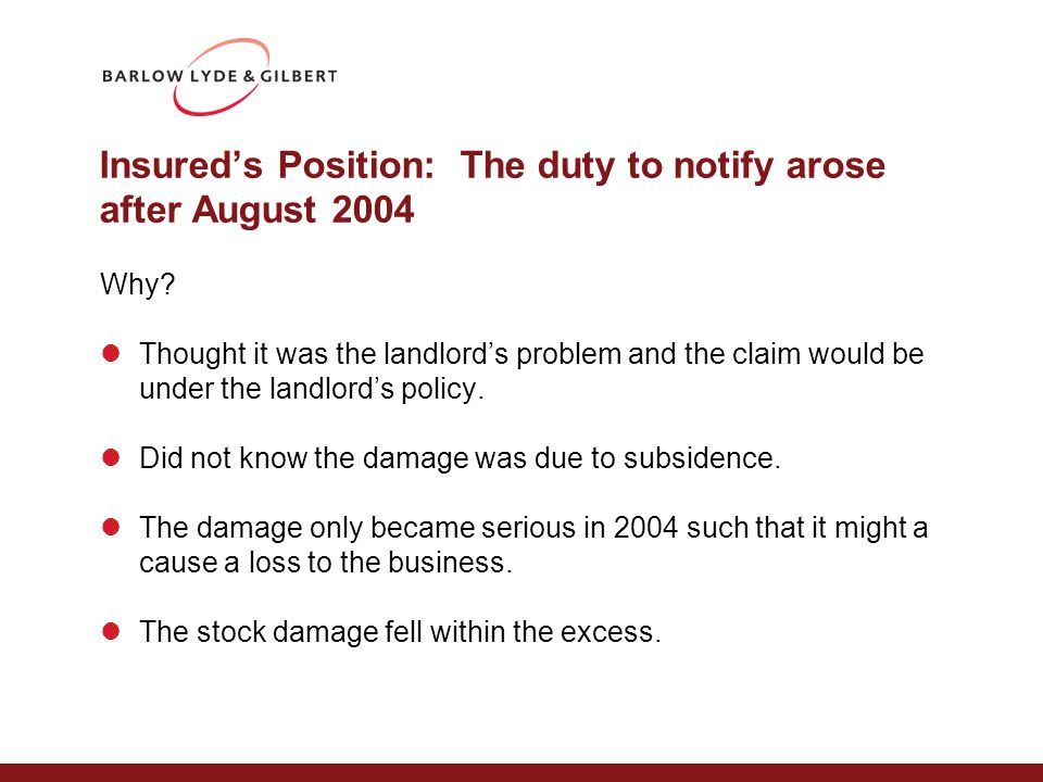 Insured's Position: The duty to notify arose after August 2004 Why.