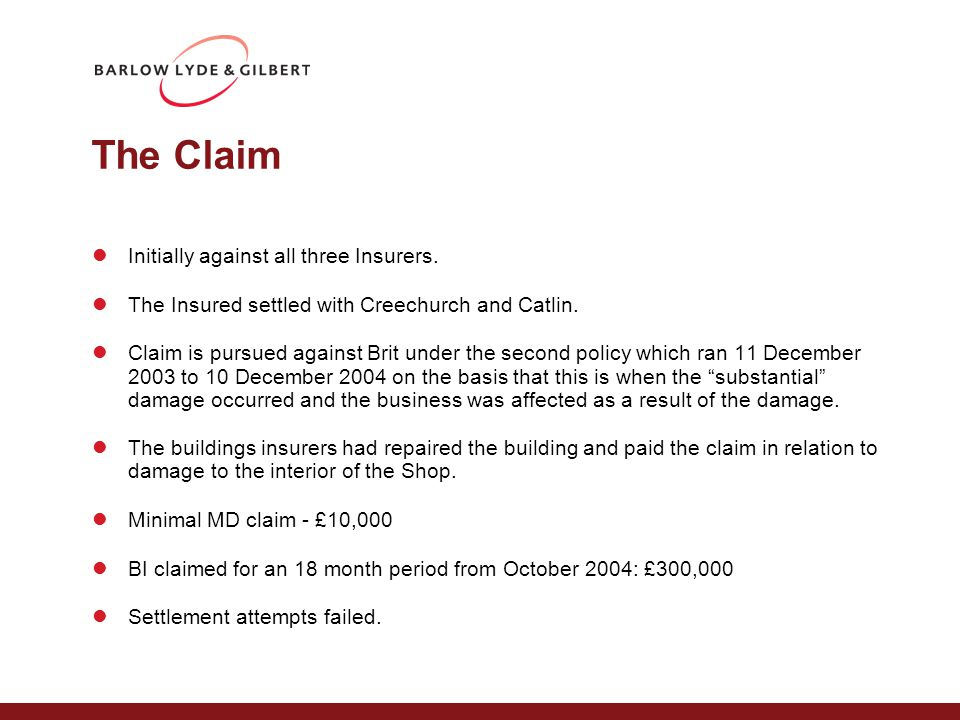 The Claim Initially against all three Insurers. The Insured settled with Creechurch and Catlin.