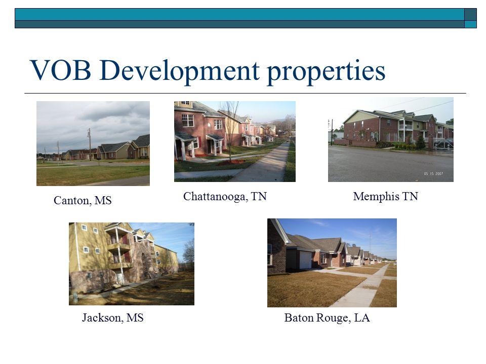 VOB Development properties Canton, MS Chattanooga, TNMemphis TN Jackson, MSBaton Rouge, LA