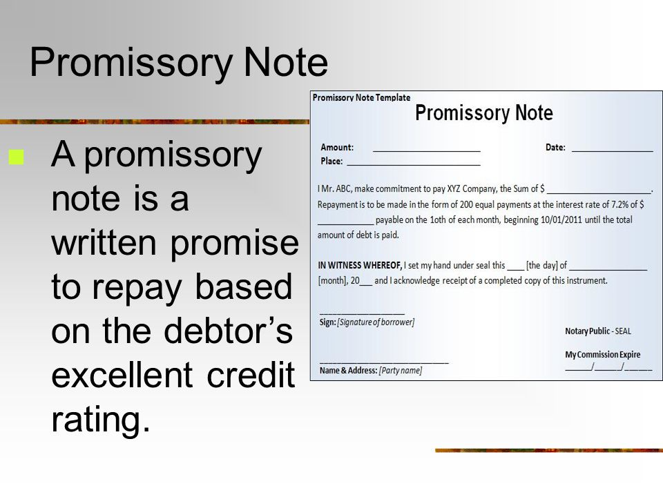 Promissory Note A promissory note is a written promise to repay based on the debtor's excellent credit rating.