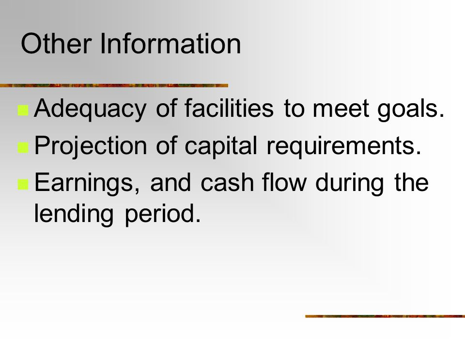 Other Information Adequacy of facilities to meet goals.
