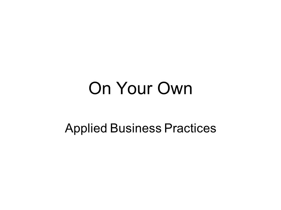 On Your Own Applied Business Practices