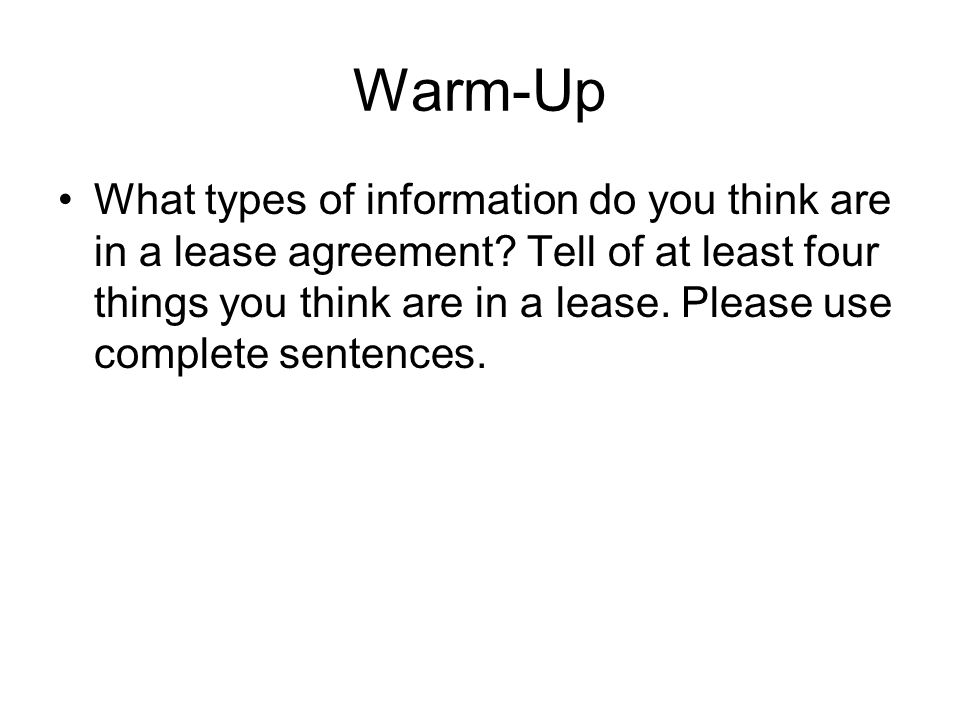 Warm-Up What types of information do you think are in a lease agreement.