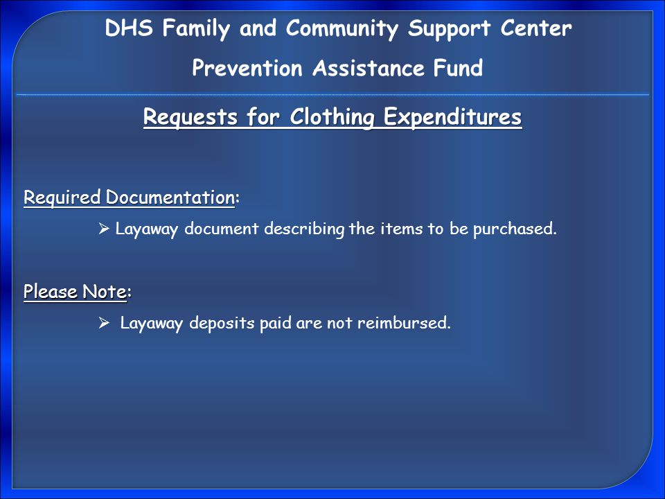 Required Documentation Required Documentation:  Layaway document describing the items to be purchased.