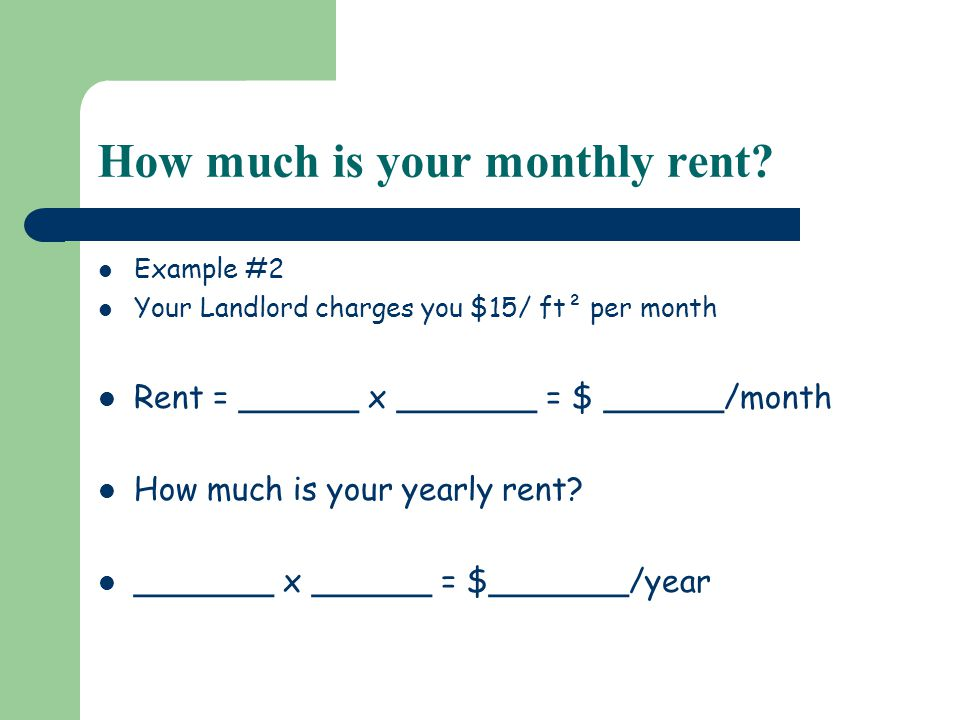 How much is your monthly rent.