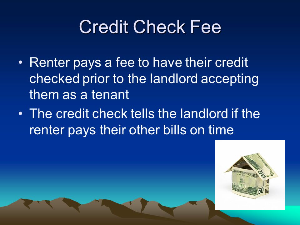 Security Deposit Fee that renter pays to cover any future damage that the renter might cause to the property May be equal to one month's rent Returned at the end of the lease if the property is not damaged