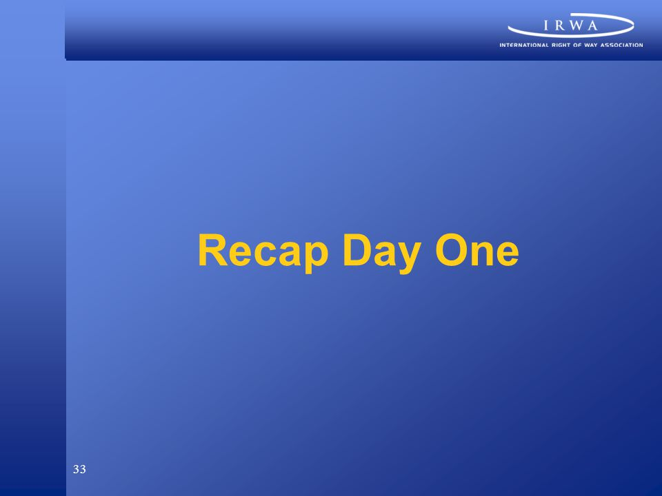 33 Recap Day One