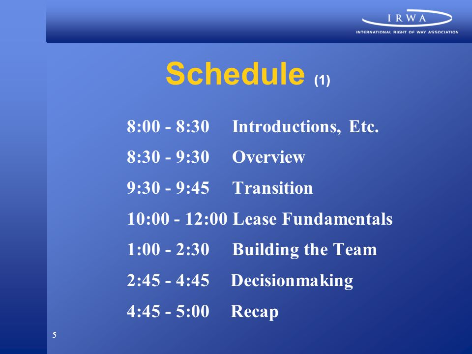 5 Schedule (1) 8:00 - 8:30 Introductions, Etc.